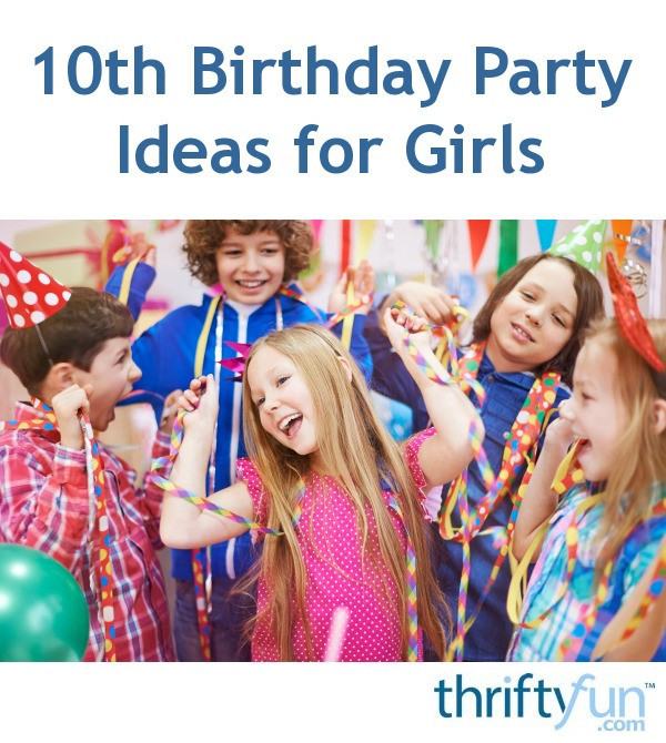 10Th Birthday Party Ideas Girl  10th Birthday Party Ideas for Girls