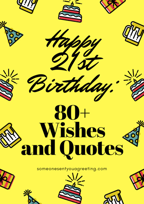 21st Birthday Quote  Happy 21st Birthday 80 Wishes and Quotes – Someone Sent