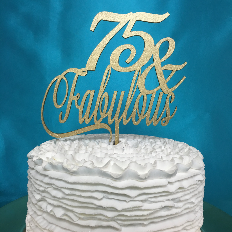 75th Birthday Cakes  75th Birthday Cake Topper 75 & Fabulous Cake Topper Gold