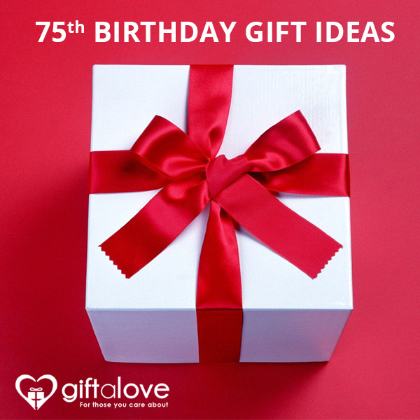75Th Birthday Gift Ideas  Celebrating 75th Birthday of Someone Special These