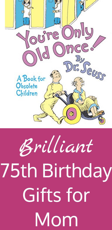 75Th Birthday Gift Ideas  75th Birthday Gift Ideas for Mom 20 75th Birthday Gifts