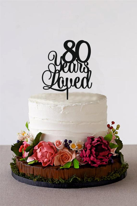 80 Birthday Cake  80 Years Loved Happy 80th Birthday Cake by HolidayCakeTopper