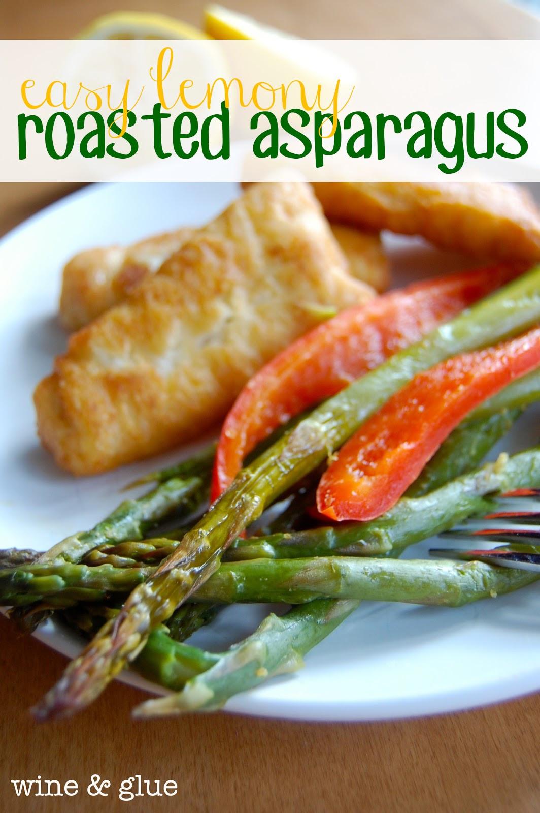 Asparagus Side Dishes  Easy Lemony Roasted Asparagus Wine & Glue