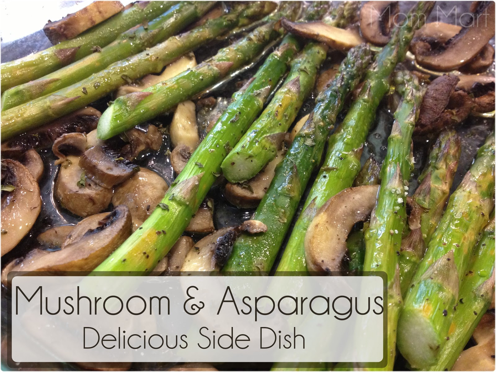 Asparagus Side Dishes  Mom Mart Mushroom and Asparagus Delicious Side Dish Recipe