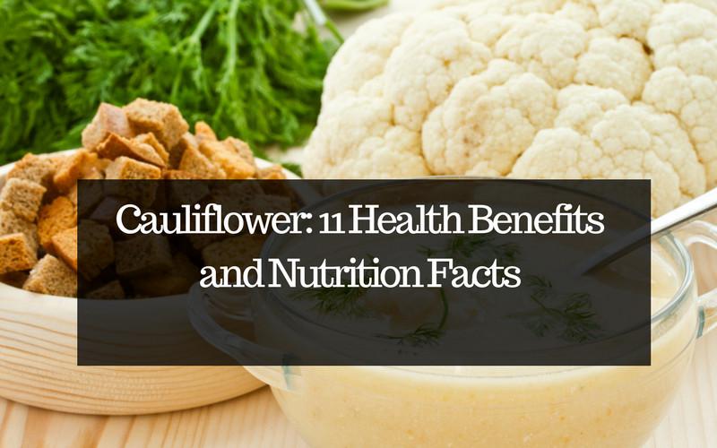 Cauliflower Dietary Fiber  Cauliflower 11 Health Benefits and Nutrition Facts