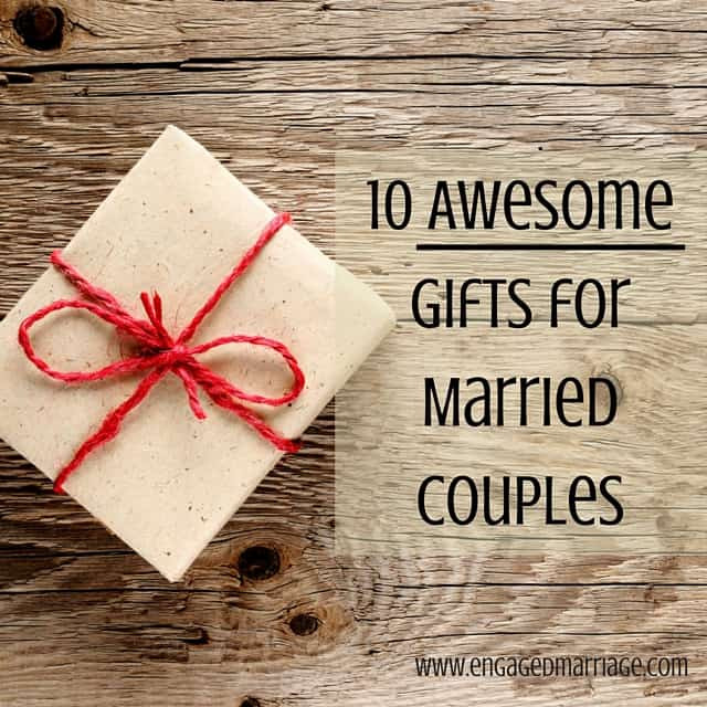 Christmas Gift Ideas For Newly Engaged Couple  10 Awesome Gifts for Married Couples – Engaged Marriage