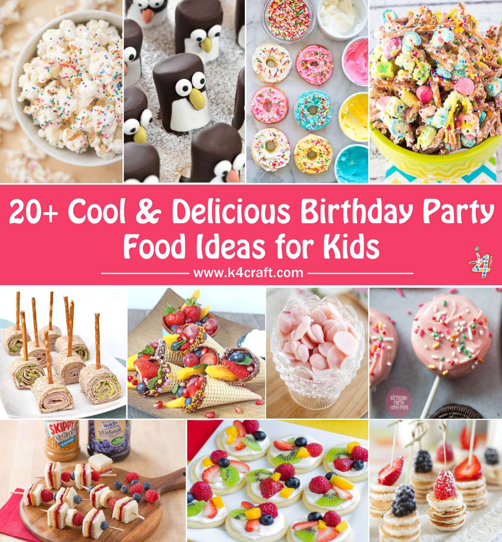 Cool Kids Party Ideas  Cool & Delicious Birthday Party Food Ideas for Kids • K4 Craft