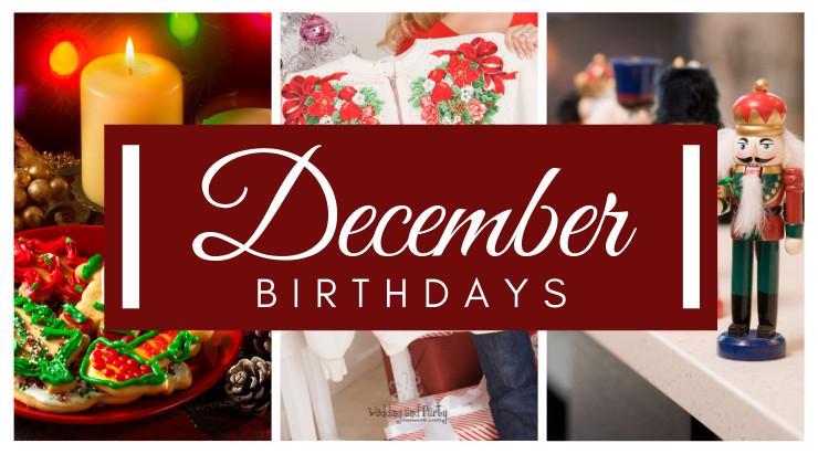 December Birthday Party Ideas  December Birthdays