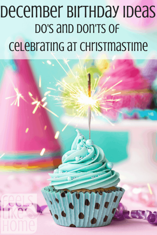 December Birthday Party Ideas  December Birthday Ideas Do s and Don ts of Celebrating a