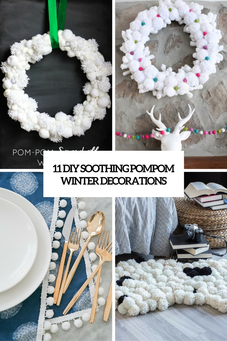 DIY Winter Decor  11 DIY Soothing Pompom Winter Decorations Shelterness
