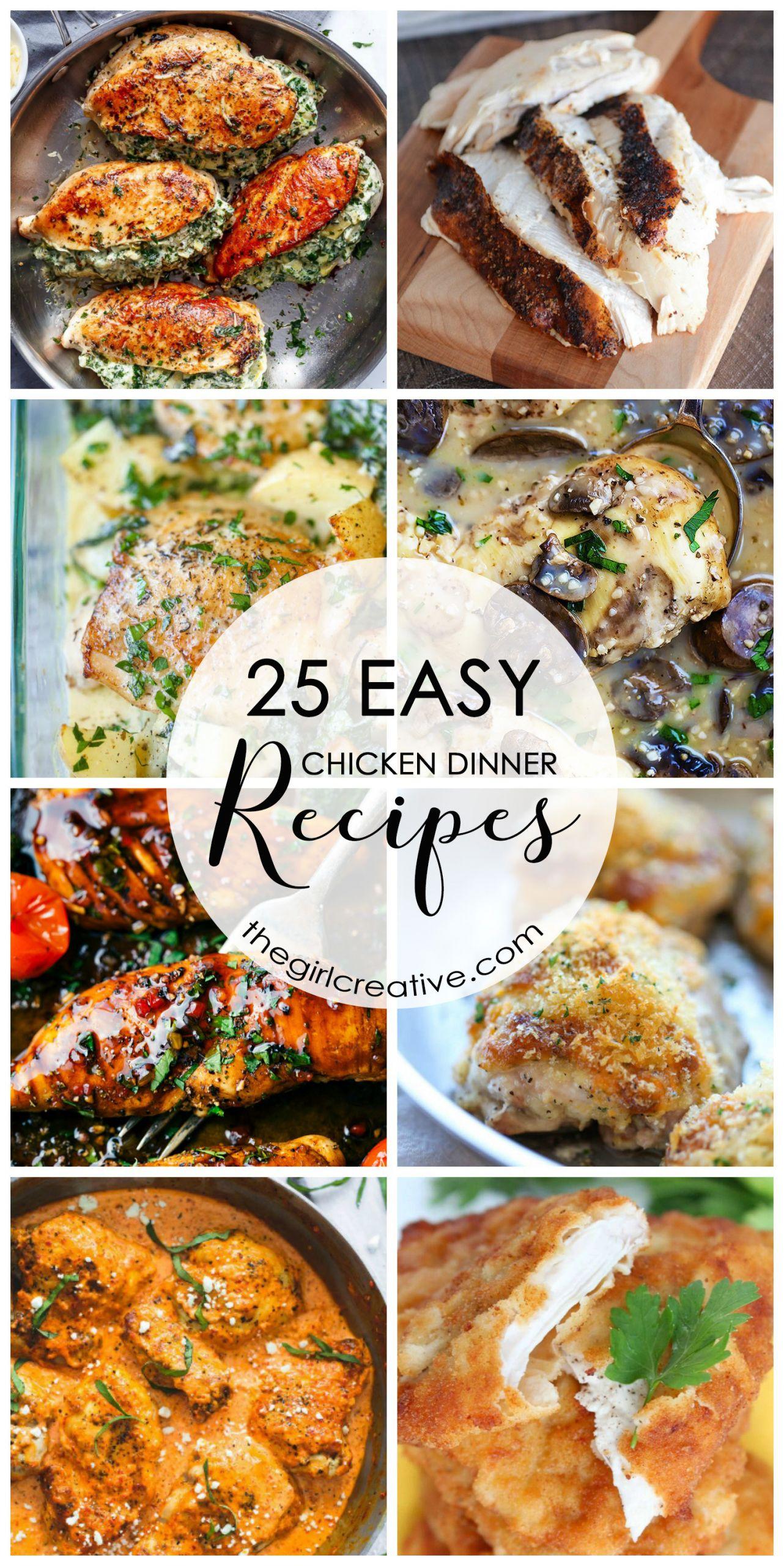 Easy Chicken Dinners  25 Easy Chicken Dinner Recipes The Girl Creative