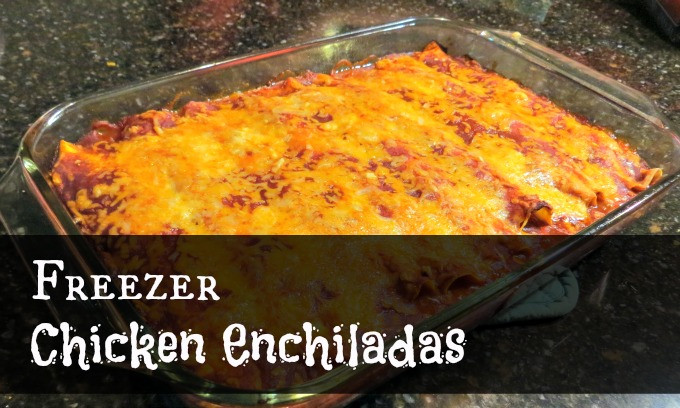 Freezer Chicken Enchiladas  Freezer Chicken Enchiladas I Get Ready