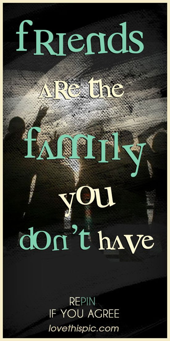 Friends Being Family Quotes  Friends Are Family Quotes QuotesGram