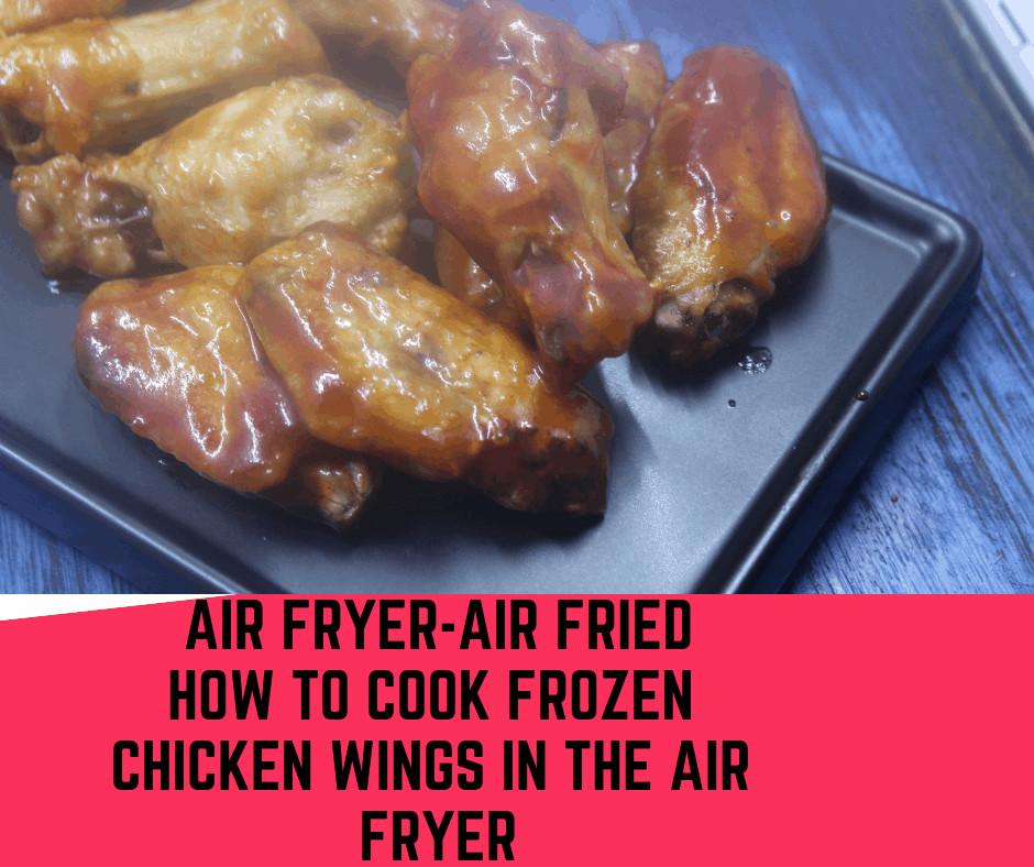 Frozen Chicken Wings In Airfryer  Air Fryer Air Fried How To Cook Frozen Chicken Wings in