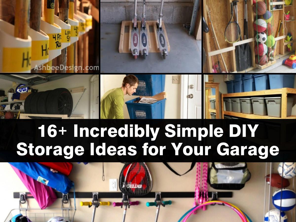 Garage Organizer Ideas Diy  16 Incredibly Simple DIY Storage Ideas For Your Garage
