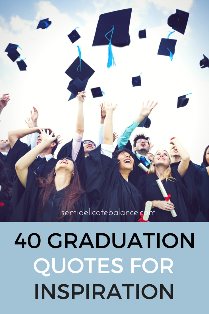 Graduation Quotes  40 Graduation Quotes for inspiration