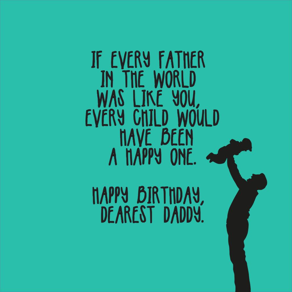 Happy Birthday Daddy Quotes  Happy Birthday Dad Wishes Top Happy Birthday Wishes