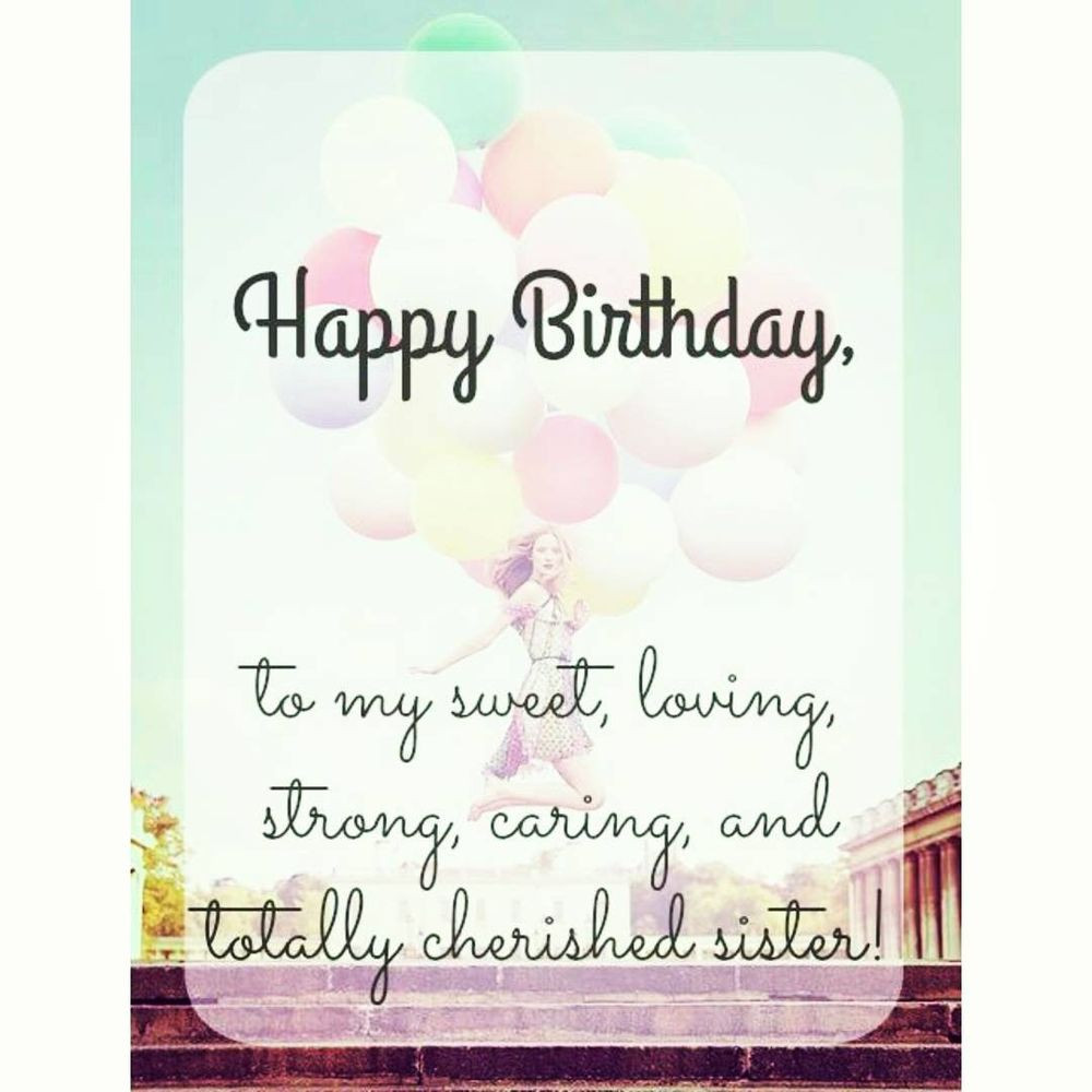 Happy Birthday Quotes For Sister  60 Happy Birthday Sister Quotes and Messages 2019
