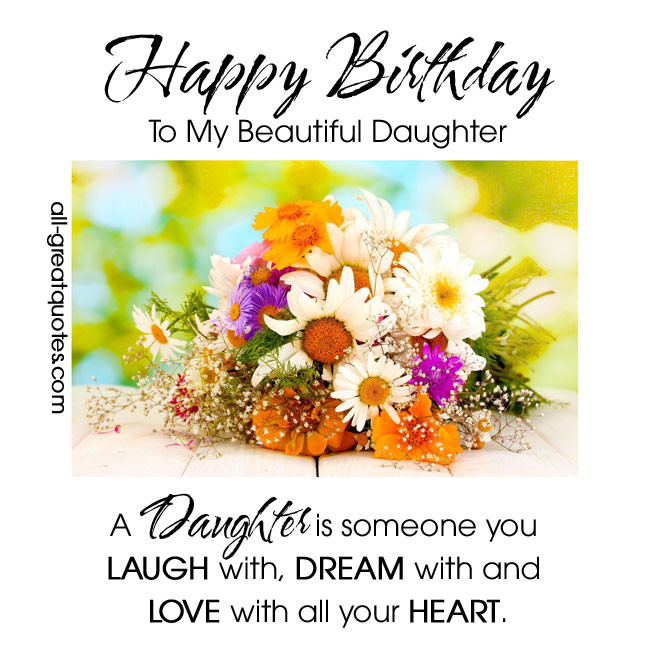 Happy Birthday To My Beautiful Daughter Quotes  Happy Birthday My Beautiful Daughter Quotes QuotesGram