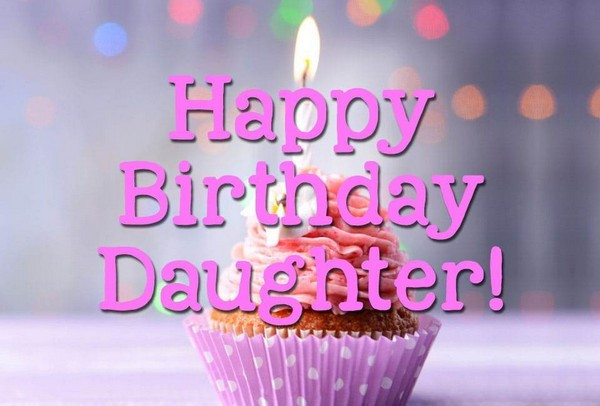 Happy Birthday To My Beautiful Daughter Quotes  Top 70 Happy Birthday Wishes For Daughter [2020]