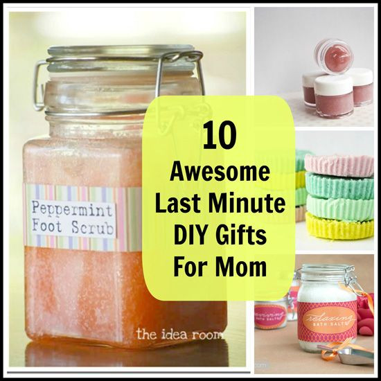 Last Minute Birthday Gifts For Mom  10 Awesome Last Minute DIY Gifts For Mom