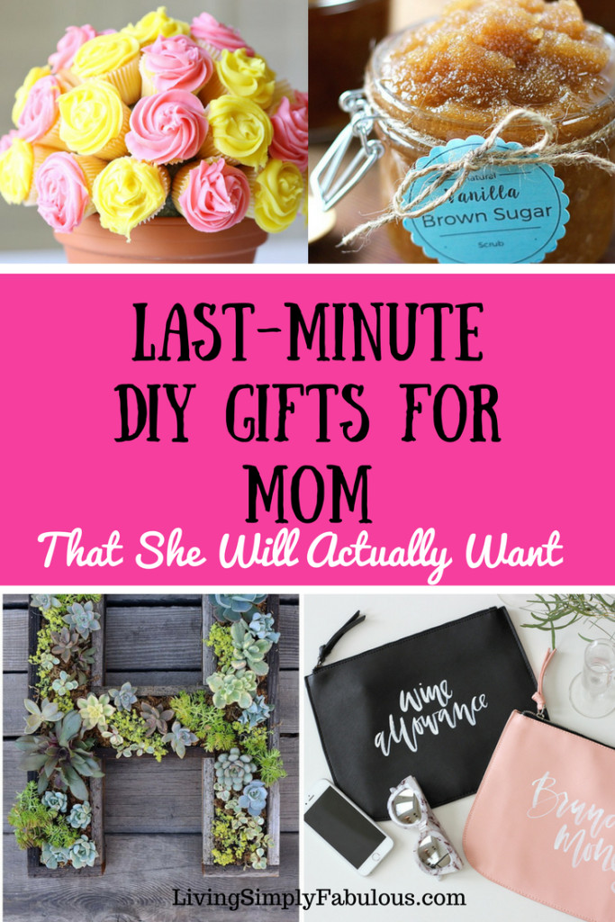 Last Minute Birthday Gifts For Mom  9 Great Last Minute DIY Gifts for Mom That Don t Suck