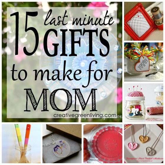 Last Minute Birthday Gifts For Mom  15 Last Minute Gifts to Make for Mom Creative Green Living