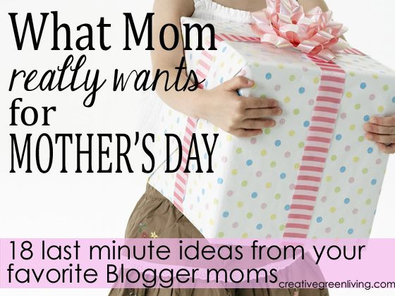 Last Minute Birthday Gifts For Mom  What Mom Really Wants 18 Last Minute Mother s Day Gift