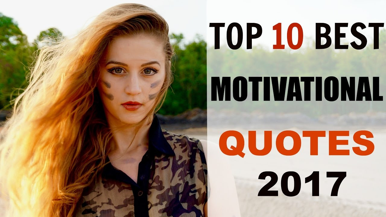Motivational Quotes 2017  Top 10 best motivational quotes in 2017