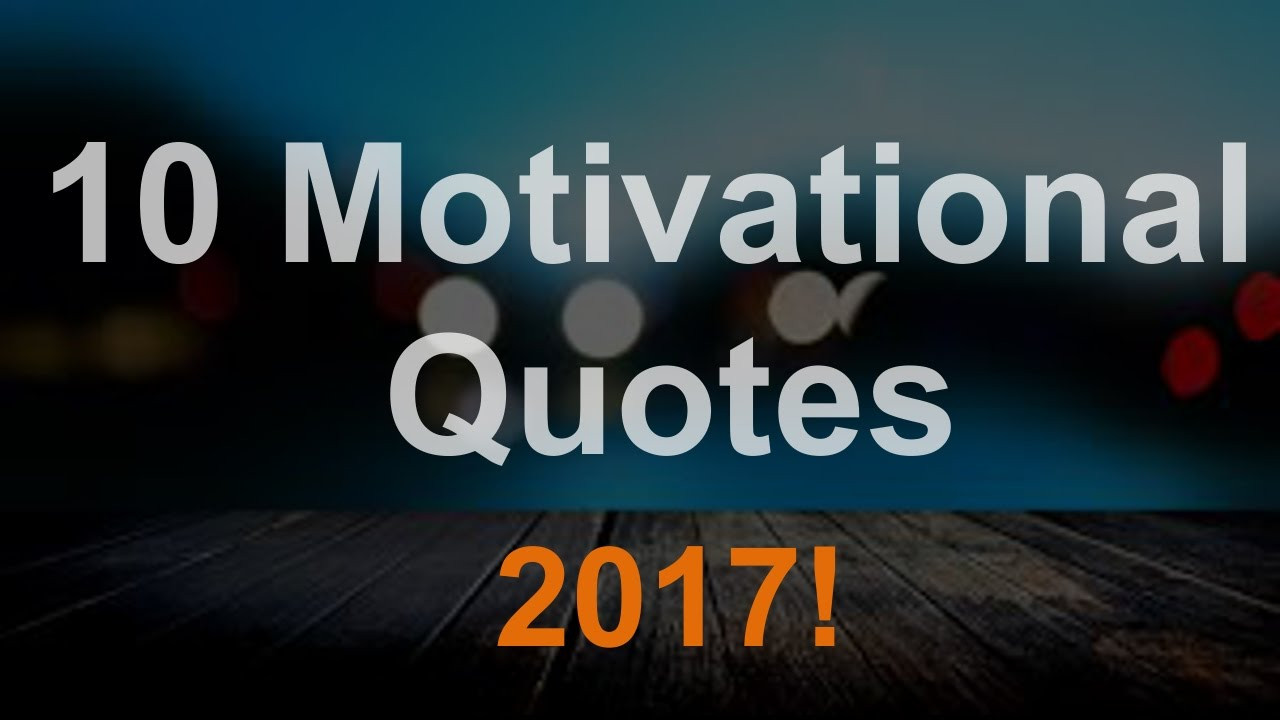 """Motivational Quotes 2017  10 Best Motivational Quotes 2017 """"Happy New Year"""""""