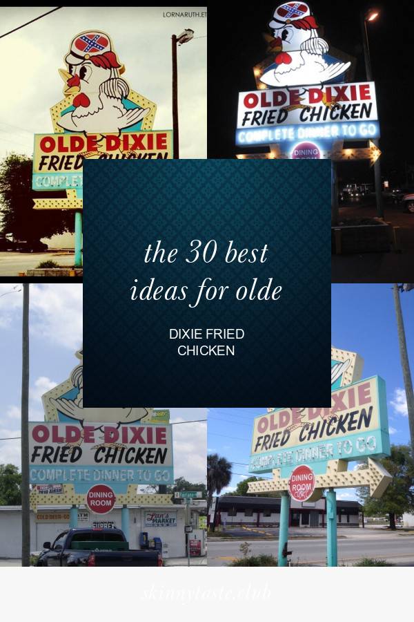 Olde Dixie Fried Chicken  The 30 Best Ideas for Olde Dixie Fried Chicken Best