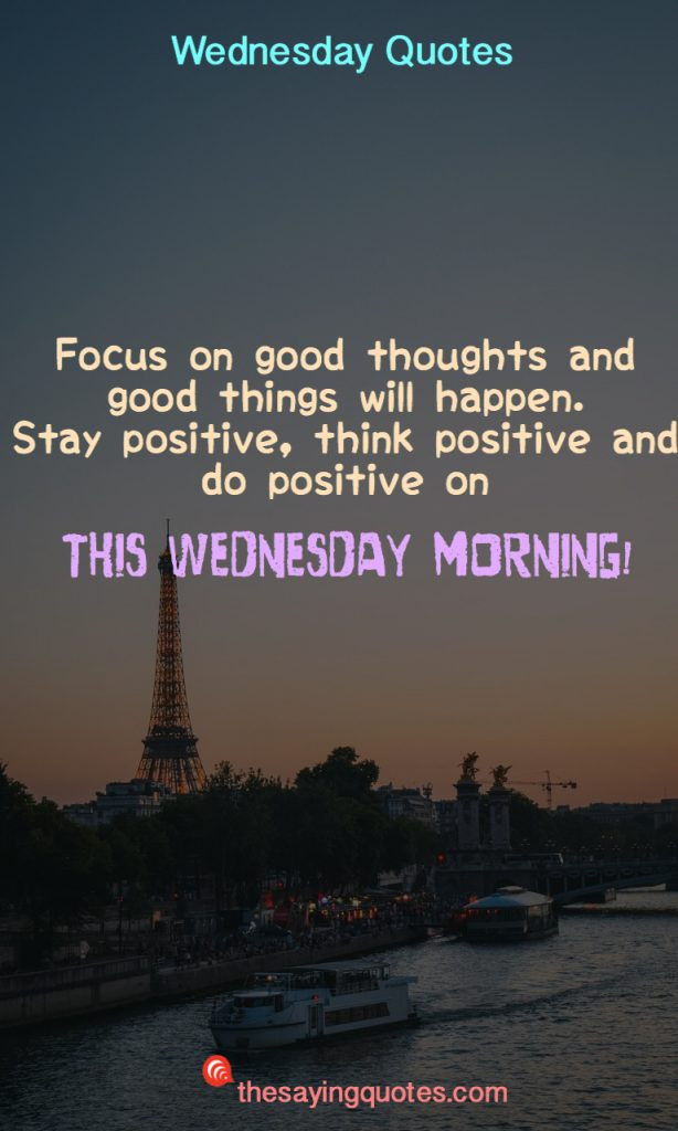 Positive Wednesday Quotes  250 Wednesday Sayings and Quotes to push thought the week