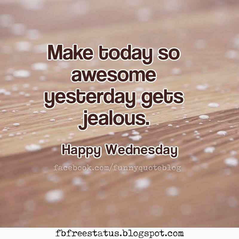 Positive Wednesday Quotes  Happy Wednesday Morning Quotes with Beautiful Wednesday images