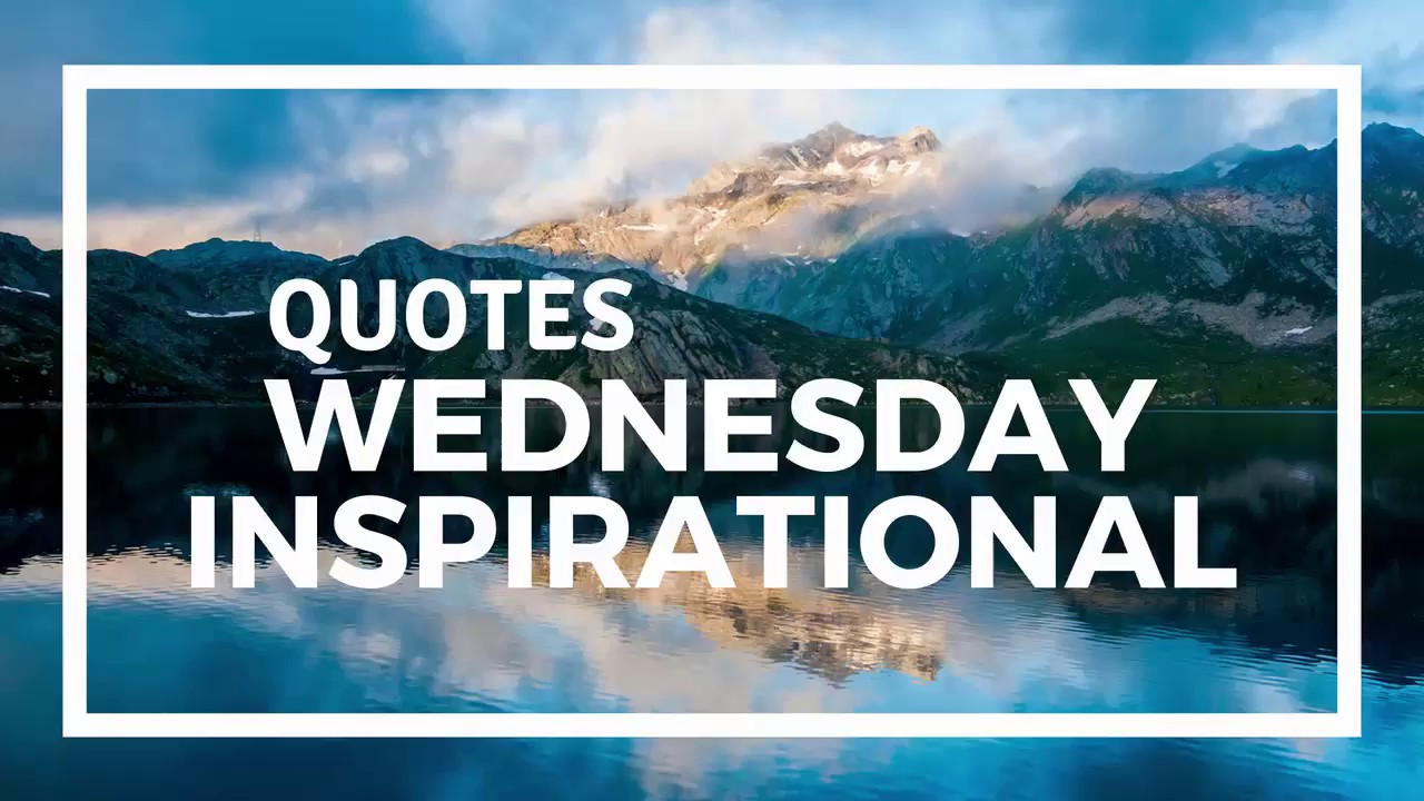 Positive Wednesday Quotes  Inspirational Quotes Happy Wednesday