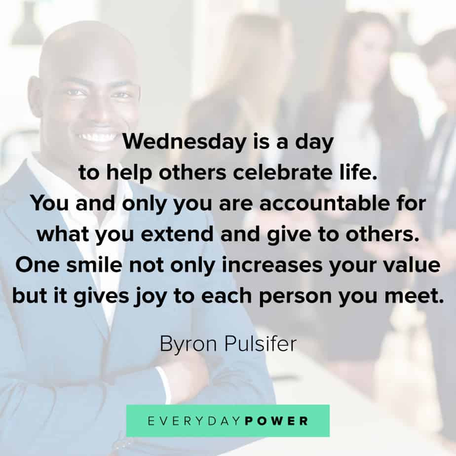 Positive Wednesday Quotes  65 Wednesday Quotes to Help You Get Through Hump Day 2019