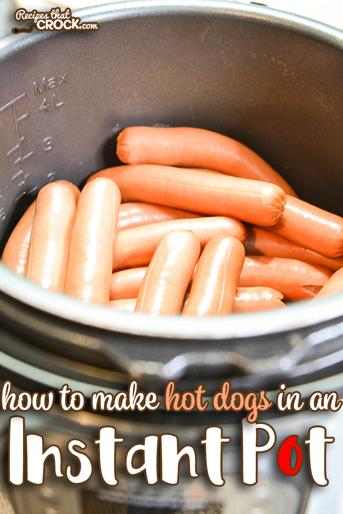 Pressure Cooker Hot Dogs  Instant Pot Hot Dogs In Bulk Recipes That Crock