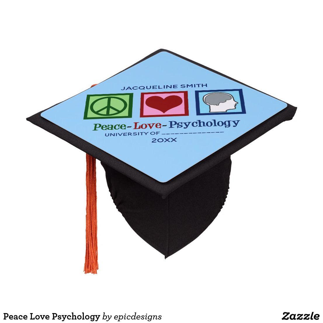 Psychology Graduation Gift Ideas  Peace Love Psychology Graduation Cap Topper