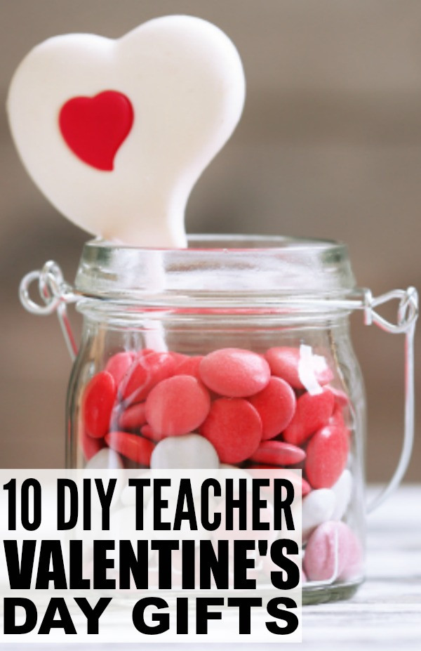 Valentines Gift Ideas For Teachers  10 DIY Valentines Teacher Gifts To Make with Your Kids