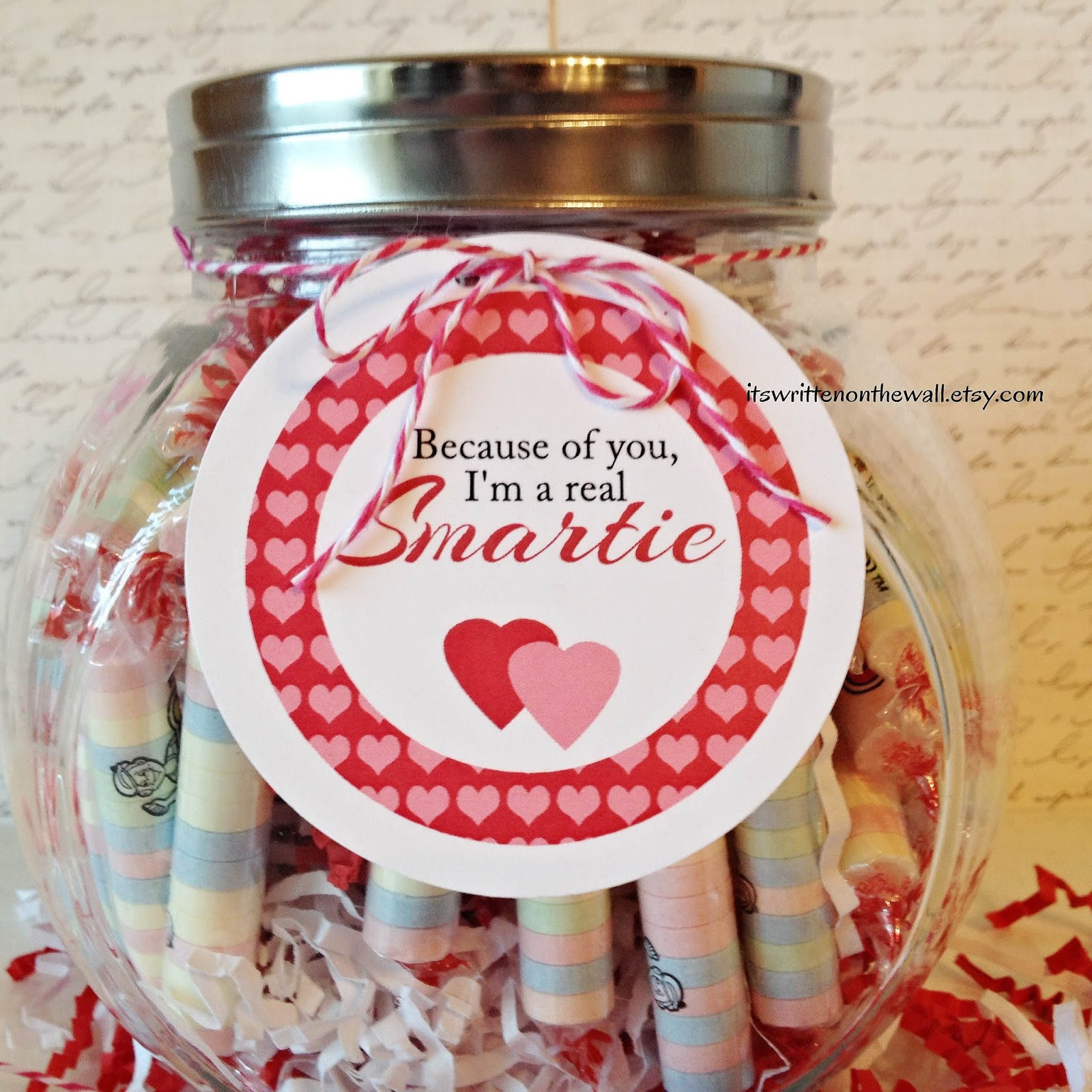 """Valentines Gift Ideas For Teachers  It s Written on the Wall """"Because of you I m a Smartie"""