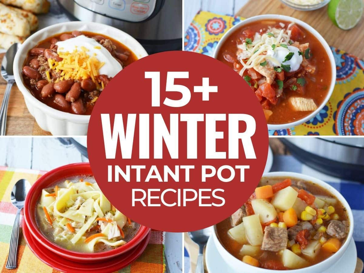 Winter Instant Pot Recipes  15 Quick and Easy Winter Instant Pot Recipes You Should Try